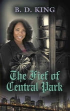 The Fief of Central Park by B. D. King