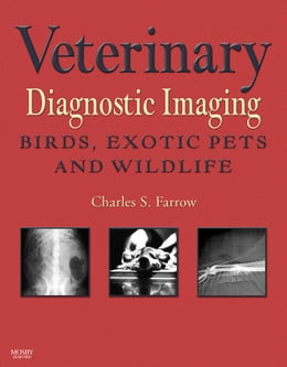 Book Veterinary Diagnostic Imaging: Birds, Exotic Pets, and Wildlife by Charles S. Farrow