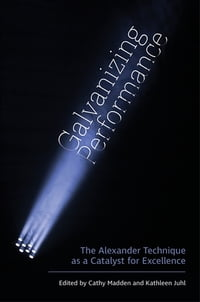 Galvanizing Performance: The Alexander Technique as a Catalyst for Excellence