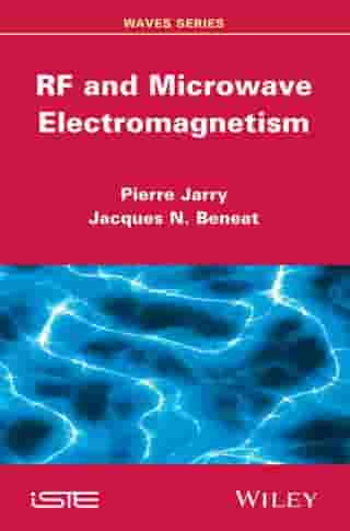RF and Microwave Electromagnetism by Pierre Jarry