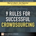9 Rules for Successful Crowdsourcing by Barry Libert