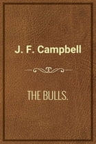 THE BULLS by J. F. Campbell