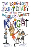 The Long-Lost Secret Diary of the World's Worst Knight d84669ed-fcb5-4462-93a9-a26fbd4e854e