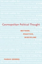 Cosmopolitan Political Thought: Method, Practice, Discipline
