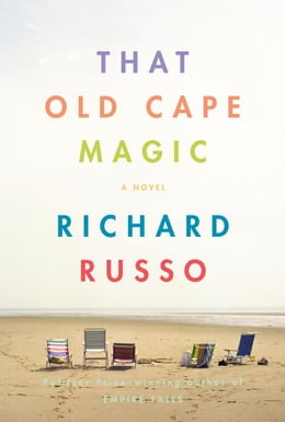 Book That Old Cape Magic by Richard Russo