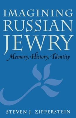 Book Imagining Russian Jewry: Memory, History, Identity by Zipperstein, Steven J.