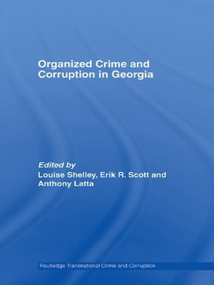 Organized Crime and Corruption in Georgia