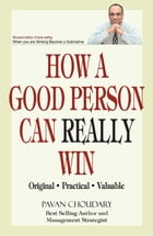 How a Good Person can Really Win by Pavan Choudary