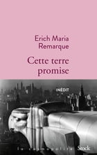 Cette terre promise by Erich Maria Remarque