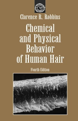 Book Chemical and Physical Behavior of Human Hair by Clarence R. Robbins