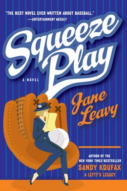 Book Squeeze Play: A Novel by Jane Leavy