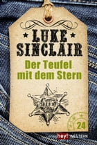 Der Teufel mit dem Stern: Luke Sinclair Western, Band 24 by Luke Sinclair