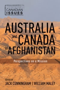 Australia and Canada in Afghanistan: Perspectives on a Mission