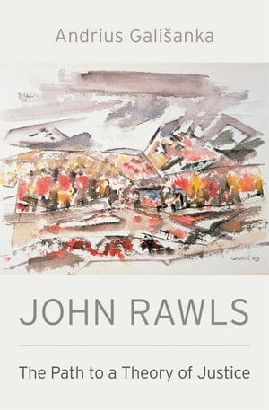 John Rawls: The Path to a Theory of Justice