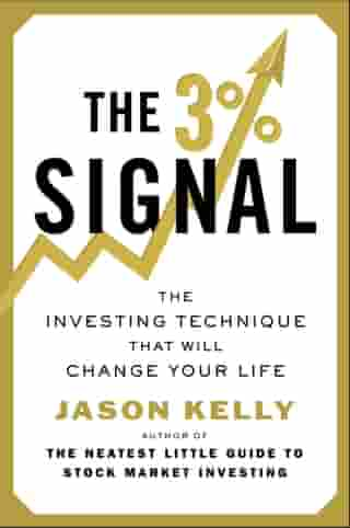 The 3% Signal: The Investing Technique That Will Change Your Life by Jason Kelly