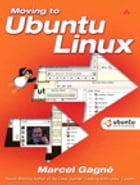 Moving to Ubuntu Linux by Marcel Gagné