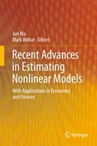 Recent Advances in Estimating Nonlinear Models: With Applications in Economics and Finance