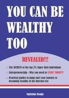You can be rich too: The secrets of the wealthy revealed, a journey to your financial independence by Narkisho Nyonje