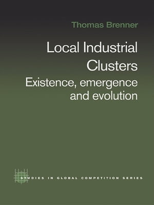 Local Industrial Clusters Existence,  Emergence and Evolution