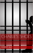 Charlie's Shoes by Robert Ale
