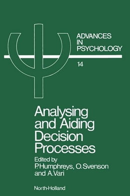Book Analysing and Aiding Decision Processes by Humphreys, P.