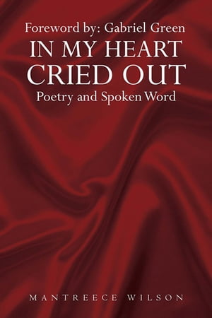 In My Heart Cried Out: Spoken Word Poetry