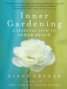 Book Inner Gardening: The Tao Of Personal Renewal by Diane Dreher