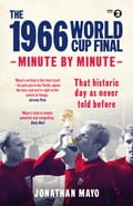 The 1966 World Cup Final: Minute by Minute c269429c-b47b-4ec3-adc7-a31b70e67ee5