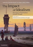 The Impact of Idealism: Volume 2, Historical, Social and Political Thought: The Legacy of Post…