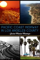 Pacific Coast Highway in Los Angeles County by Carina Monica Montoya
