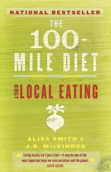 The 100-Mile Diet: A Year of Local Eating