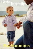 A Christian Father's Day by Pat Simmons
