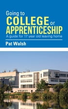 Going to College or Apprenticeship: A Guide for 17 Year Old Leaving Home.
