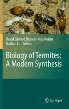 Biology of Termites: a Modern Synthesis