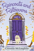 Raincoats and Retrievers (A novella): A happy, yappy love story (Primrose Terrace Series, Book 3)