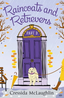 Book Raincoats and Retrievers (A novella): A happy, yappy love story (Primrose Terrace Series, Book 3) by Cressida McLaughlin