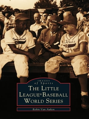 The Little League� Baseball World Series