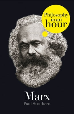 Book Marx: Philosophy in an Hour by Paul Strathern