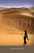 Joseph - Women's Bible Study Preview Book: The Journey to Forgiveness by Melissa Spoelstra