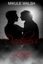 Darkness of Love: Coven series, #1 by Mikule Walsh