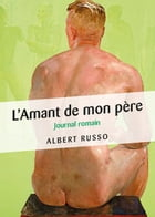 L'Amant de mon père - Journal romain by Albert Russo