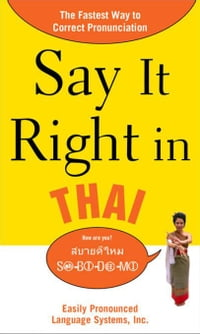 Say It Right in Thai: The Fastest Way to Correct Pronunciation
