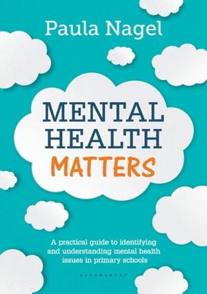 Mental Health Matters A practical guide to identifying and understanding mental health issues in primary schools