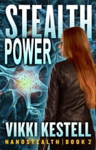 Stealth Power: Nanostealth, #2 by Vikki Kestell