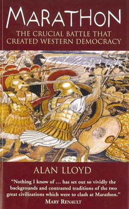Book Marathon: The Crucial Battle that Created Western Democracy by Alan Lloyd
