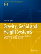 Gravity, Geoid and Height Systems: Proceedings of the IAG Symposium GGHS2012, October 9-12, 2012, Venice, Italy by Urs Marti