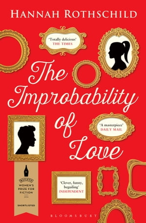 The Improbability of Love SHORTLISTED FOR THE BAILEYS WOMEN'S PRIZE FOR FICTION 2016