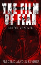 THE FILM OF FEAR (Detective Novel) by Frederic Arnold Kummer
