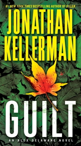Book Guilt: An Alex Delaware Novel by Jonathan Kellerman