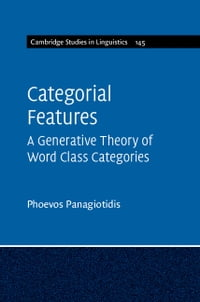 Categorial Features: A Generative Theory of Word Class Categories